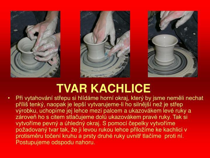 TVAR KACHLICE