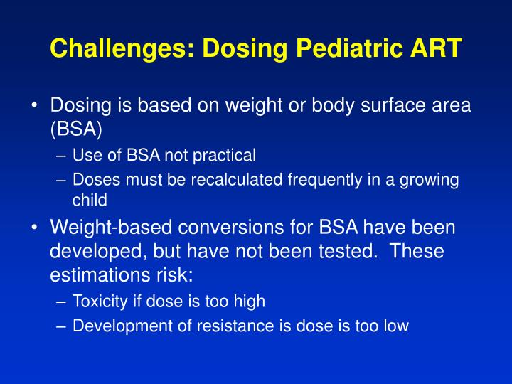Challenges: Dosing Pediatric ART