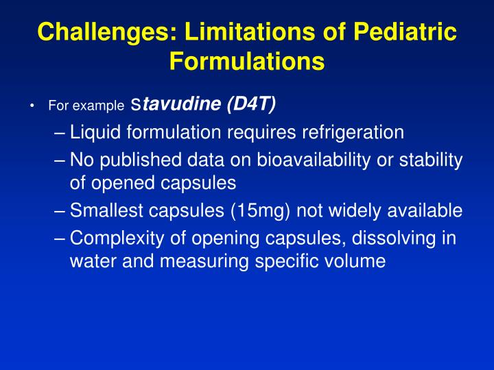 Challenges: Limitations of Pediatric Formulations