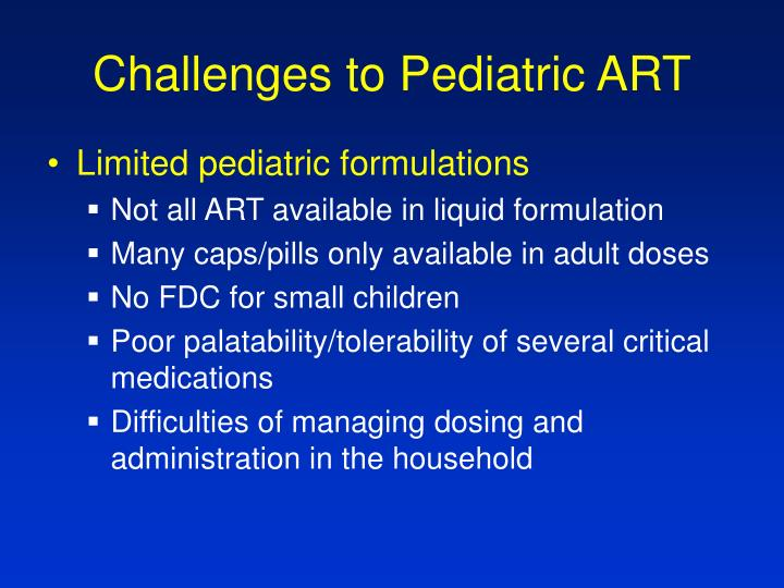 Challenges to Pediatric ART