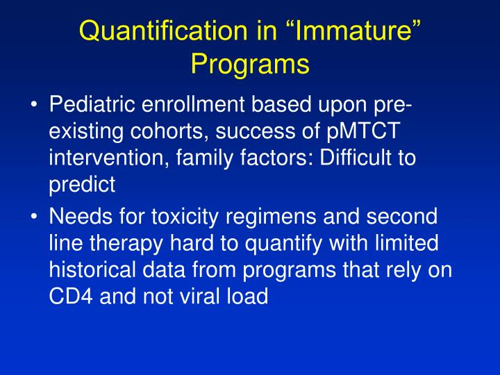 "Quantification in ""Immature"" Programs"