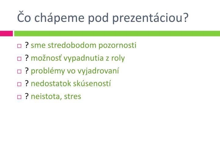 Čo chápeme pod prezentáciou?