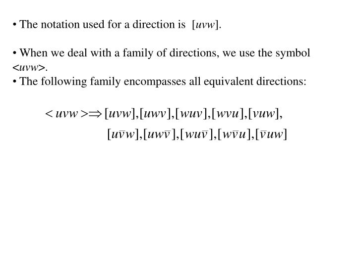 The notation used for a direction is  [