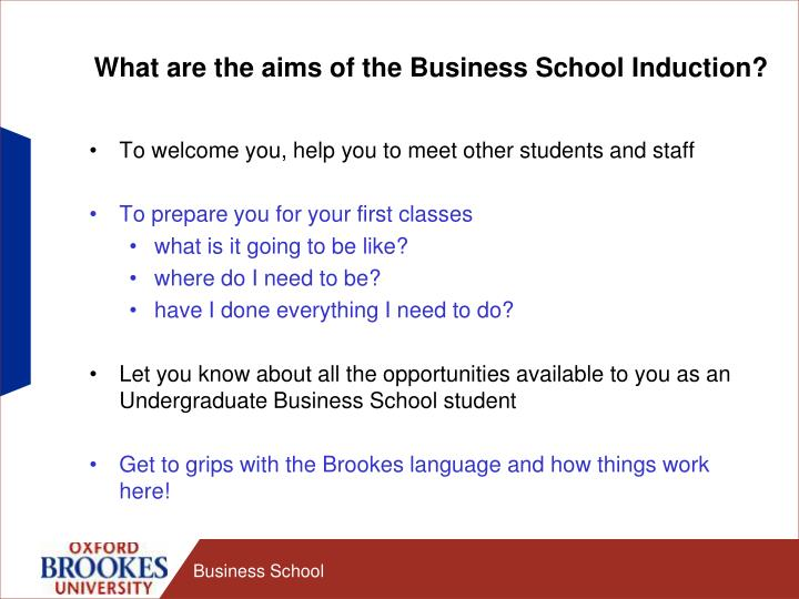 What are the aims of the business school induction