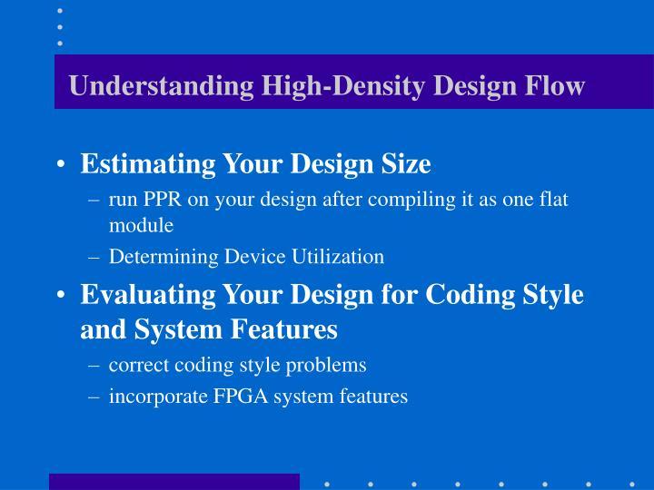 Understanding High-Density Design Flow