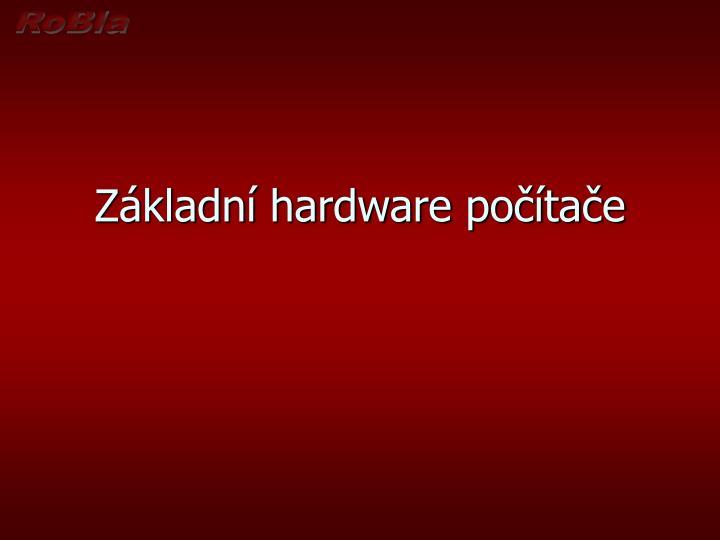 Základní hardware počítače