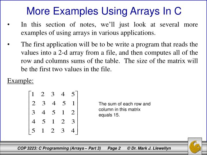 In this section of notes, we'll just look at several more examples of using arrays in various appl...