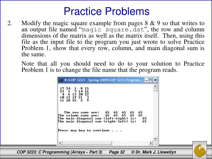 Modify the magic square example from pages 8 & 9 so that writes to an output file named ""
