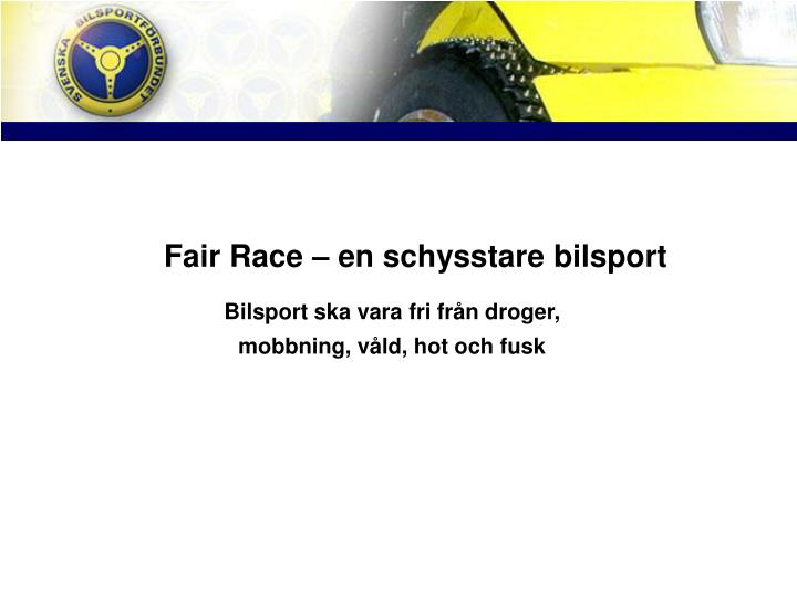 Fair race en schysstare bilsport