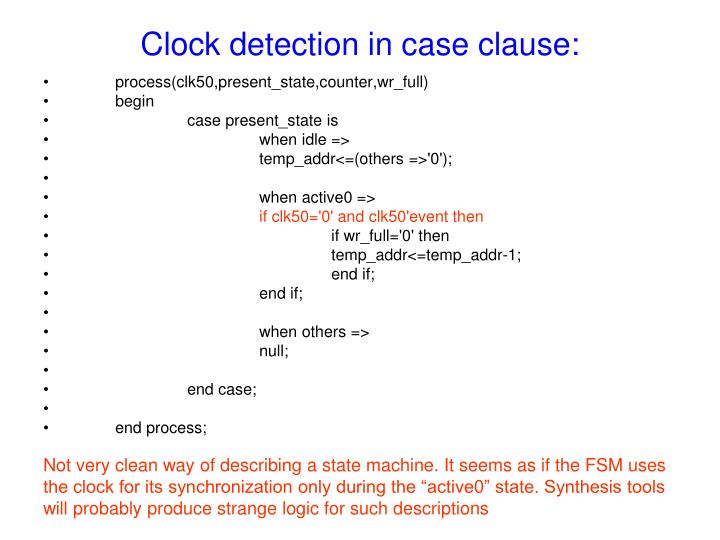 Clock detection in case clause: