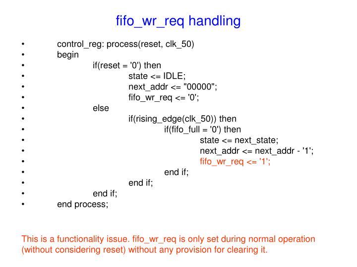 fifo_wr_req handling