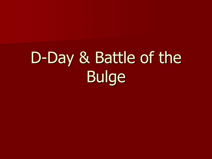 D-Day & Battle of the Bulge