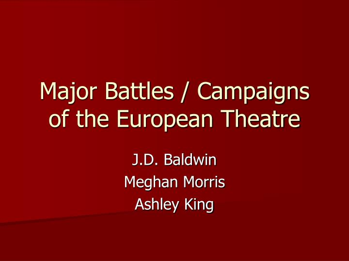 Major battles campaigns of the european theatre