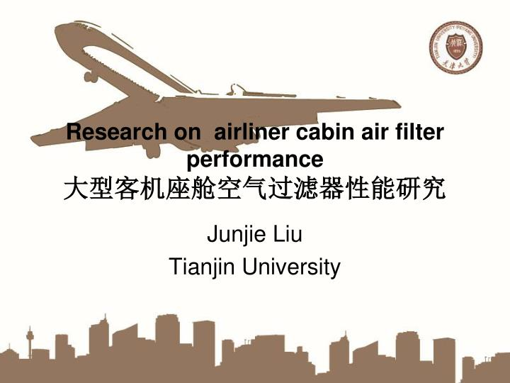 Research on airliner cabin air filter performance