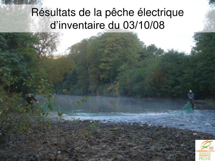 Résultats de la pêche électrique d'inventaire du 03/10/08