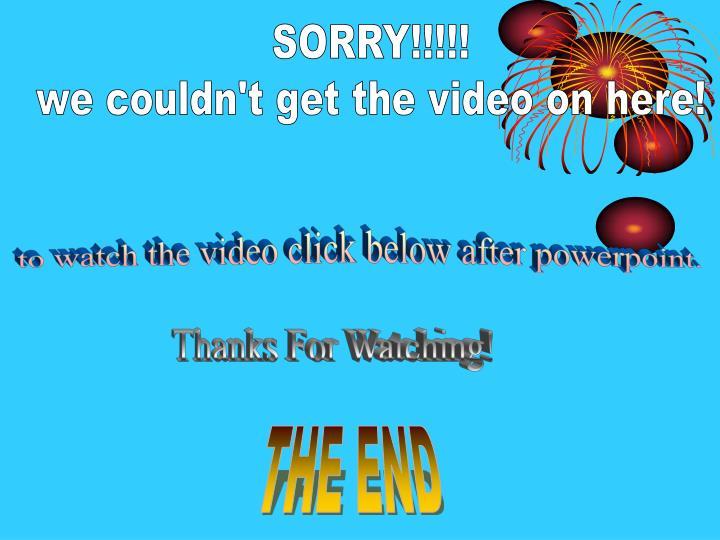 SORRY!!!!!
