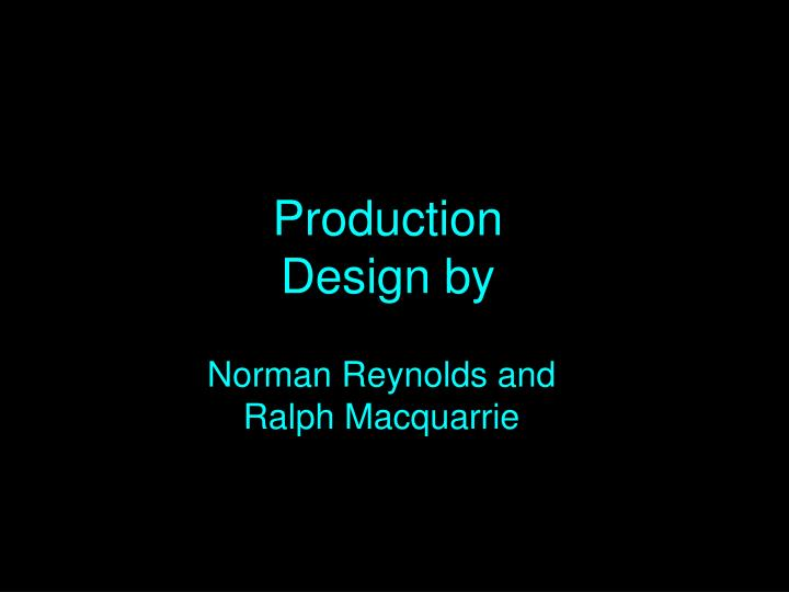Production Design by