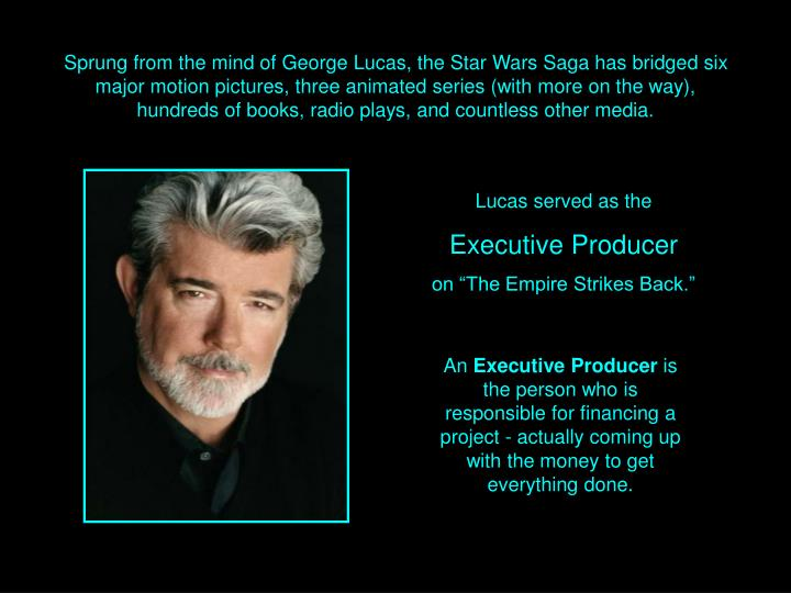 Sprung from the mind of George Lucas, the Star Wars Saga has bridged six major motion pictures, three animated series (with more on the way), hundreds of books, radio plays, and countless other media.