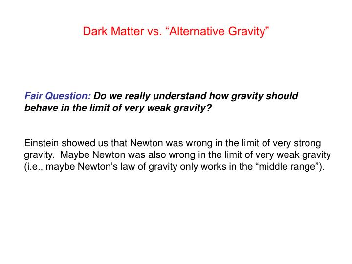 "Dark Matter vs. ""Alternative Gravity"""