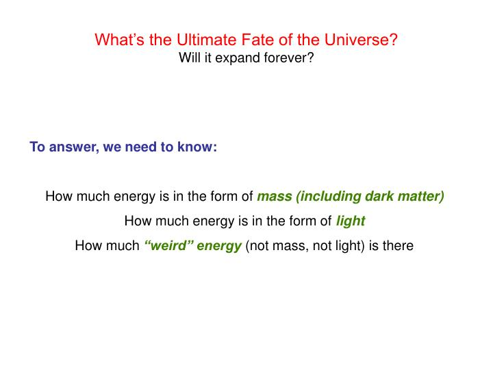 What s the ultimate fate of the universe will it expand forever