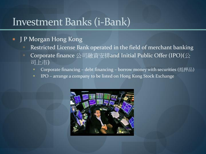 Investment Banks (i-Bank)