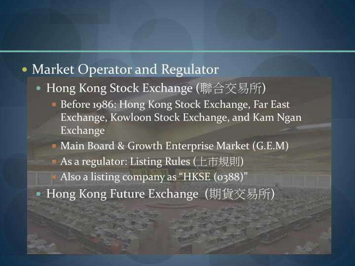 Market Operator and Regulator
