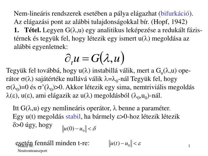 Nem-lineáris rendszerek esetében a pálya elágazhat (
