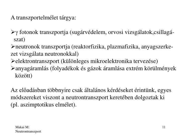 A transzportelmélet tárgya: