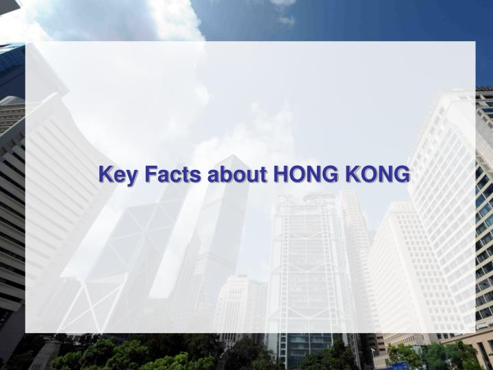 Key Facts about HONG KONG