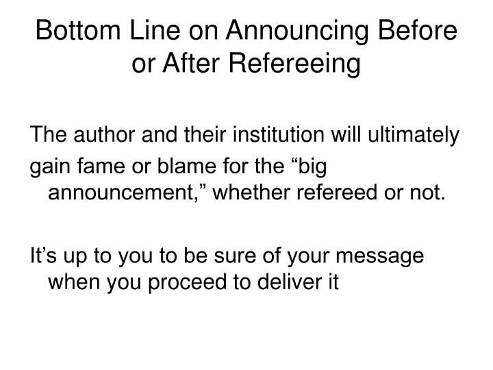 Bottom Line on Announcing Before or After Refereeing