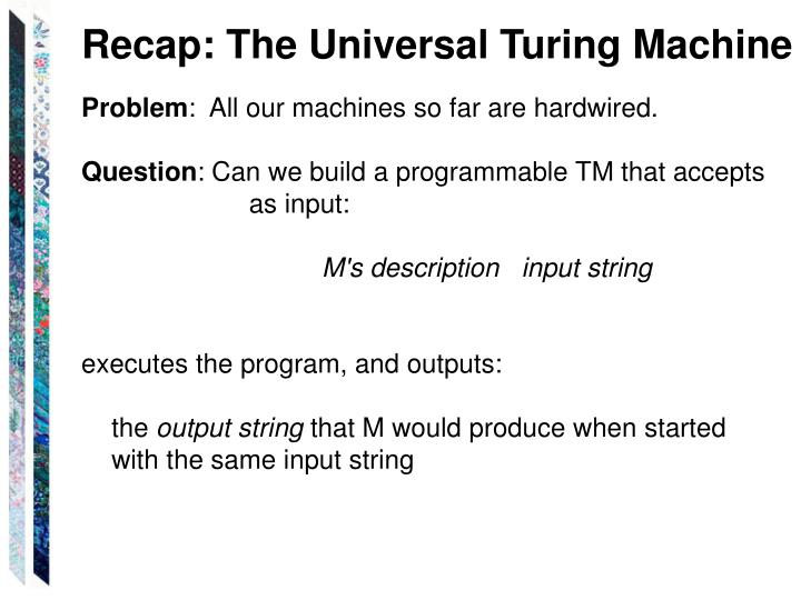 Recap: The Universal Turing Machine