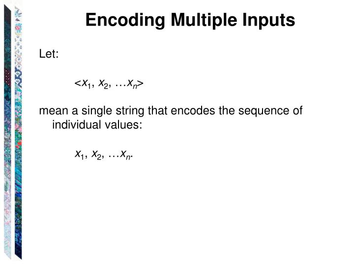 Encoding Multiple Inputs