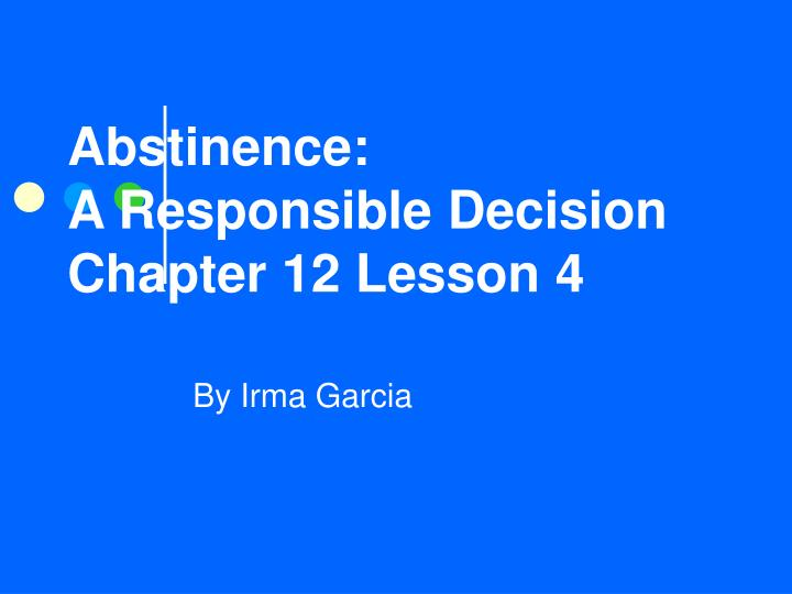 Abstinence a responsible decision chapter 12 lesson 4
