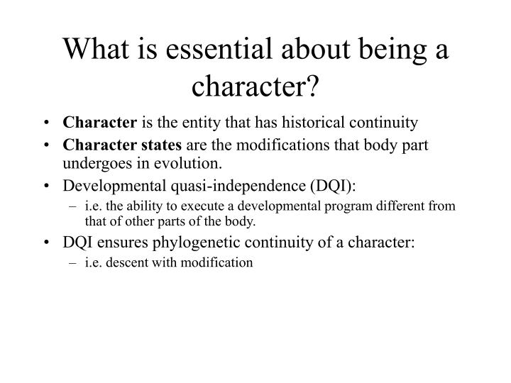 What is essential about being a character?