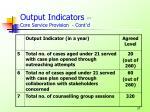 output indicators core service provision cont d3