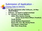 submission of application closing date delivery