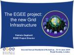 the egee project the new grid infrastructure