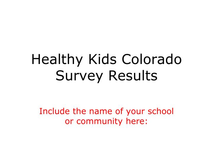Healthy Kids Colorado Survey Results
