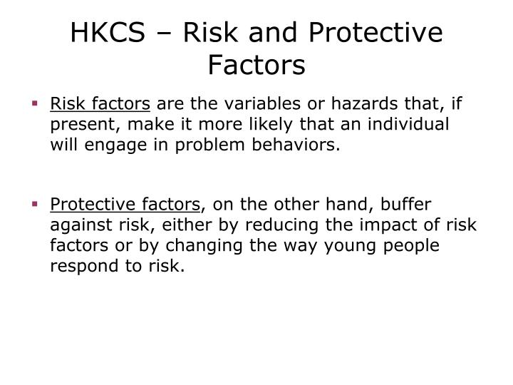 HKCS – Risk and Protective Factors