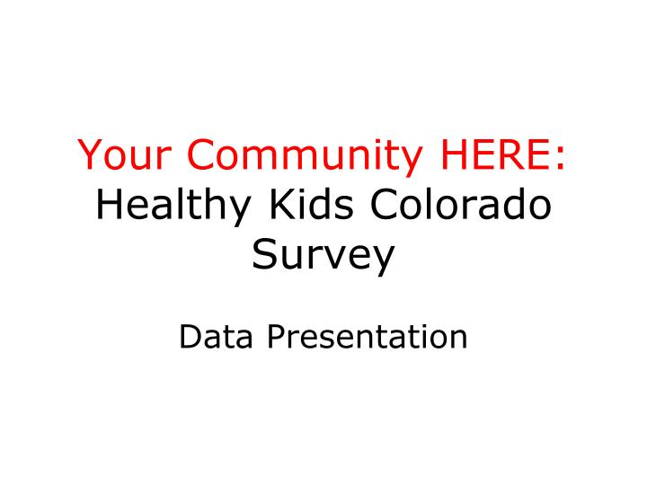 Your community here healthy kids colorado survey