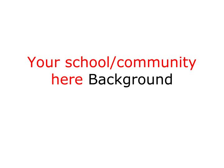 Your school/community here
