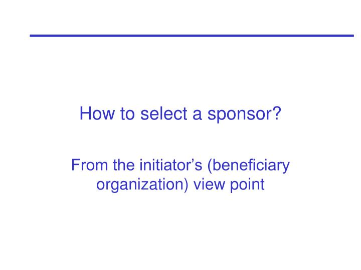 How to select a sponsor?