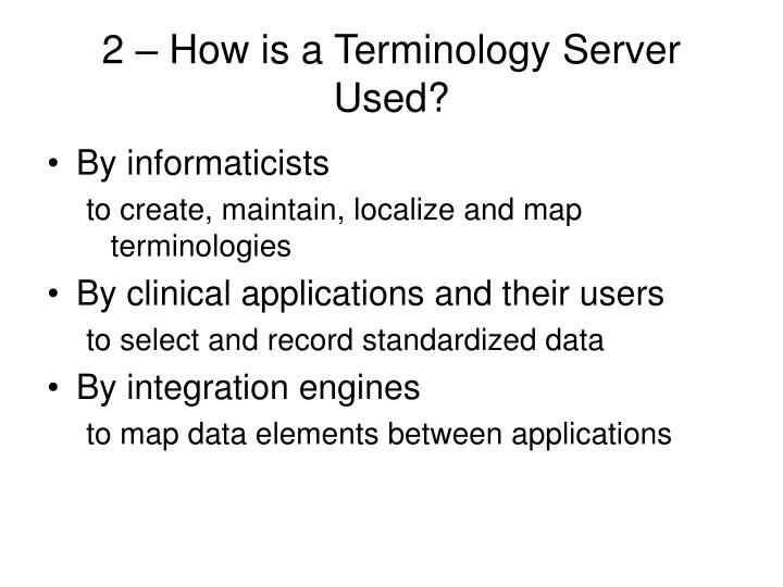 2 – How is a Terminology Server Used?