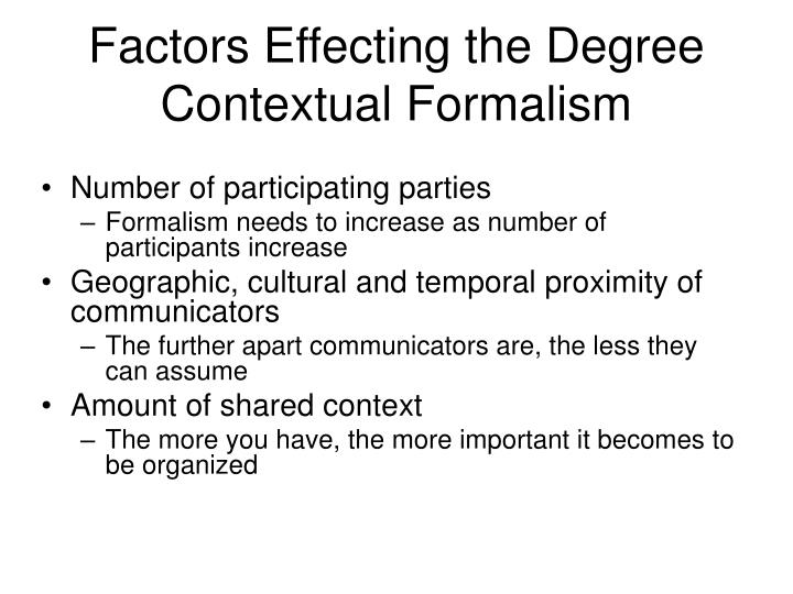 Factors Effecting the Degree Contextual Formalism