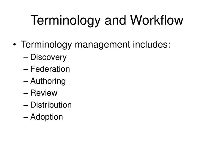 Terminology and Workflow