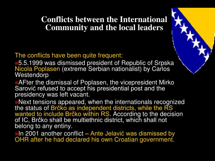 Conflicts between the International Community and the local leaders
