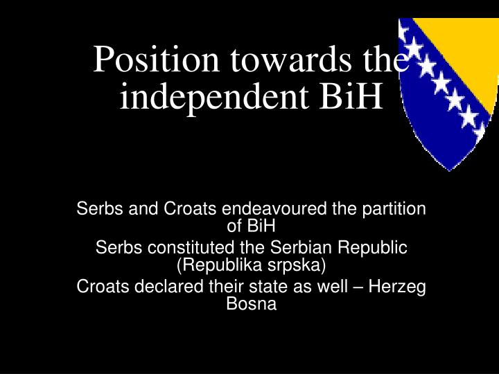 Position towards the independent BiH