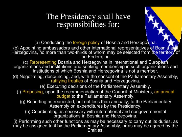 The Presidency shall have responsibilities for: