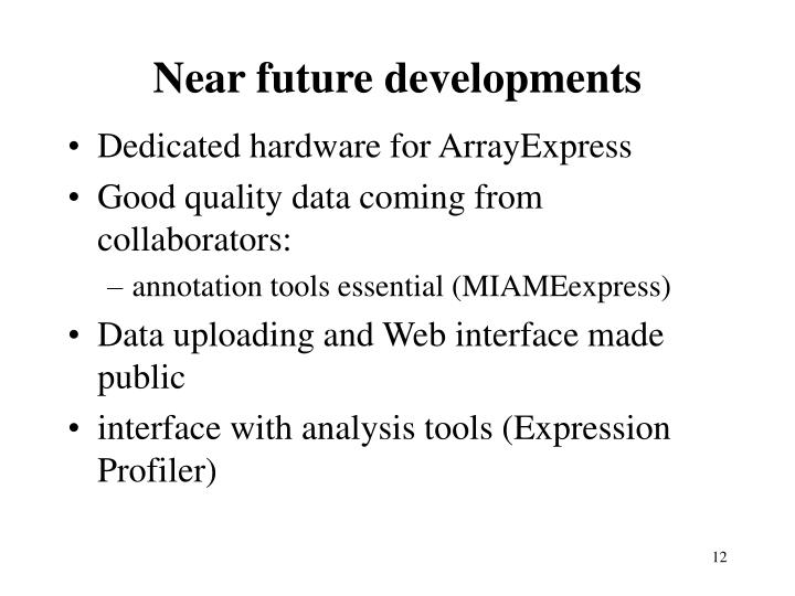 Near future developments