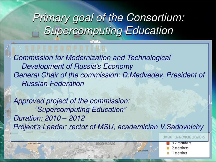 Primary goal of the Consortium: Supercomputing Education